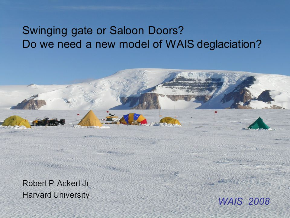 Swinging gate or Saloon Doors.Do we need a new model of WAIS deglaciation.