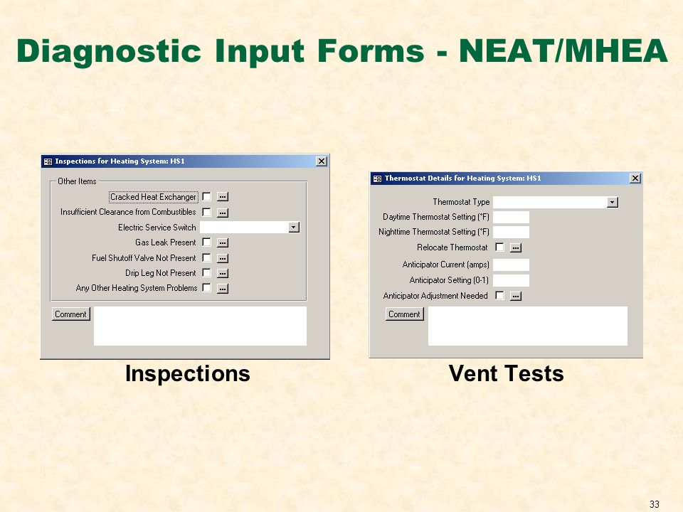 33 Diagnostic Input Forms - NEAT/MHEA InspectionsVent Tests