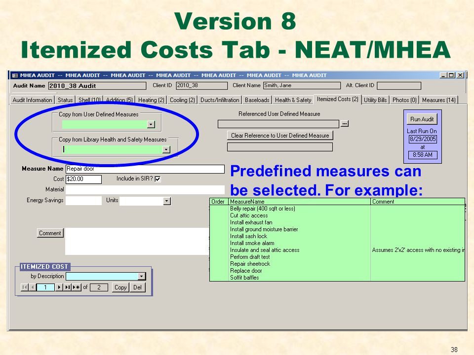 38 Version 8 Itemized Costs Tab - NEAT/MHEA Predefined measures can be selected. For example: