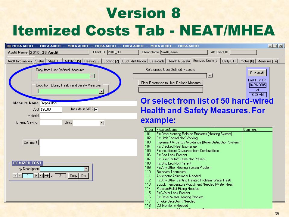 39 Version 8 Itemized Costs Tab - NEAT/MHEA Or select from list of 50 hard-wired Health and Safety Measures.