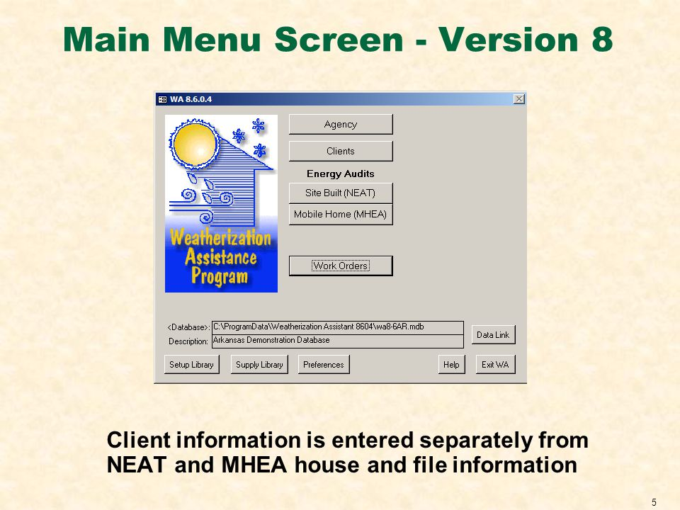 5 Main Menu Screen - Version 8 Client information is entered separately from NEAT and MHEA house and file information