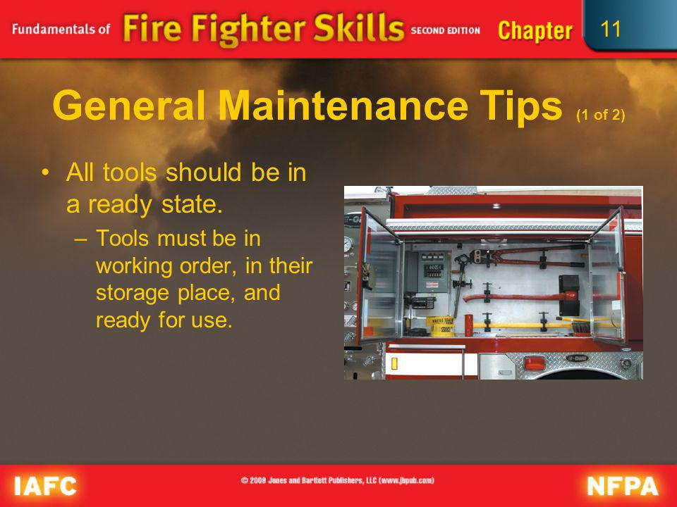 11 General Maintenance Tips (1 of 2) All tools should be in a ready state. –Tools must be in working order, in their storage place, and ready for use.