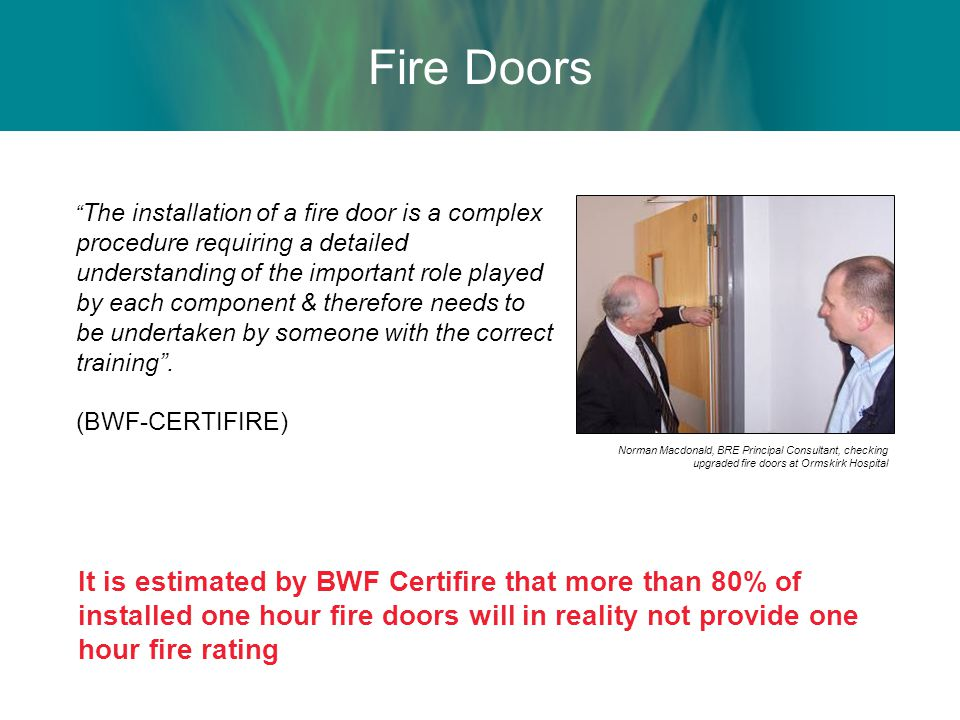 Maintenance of tested fire doors