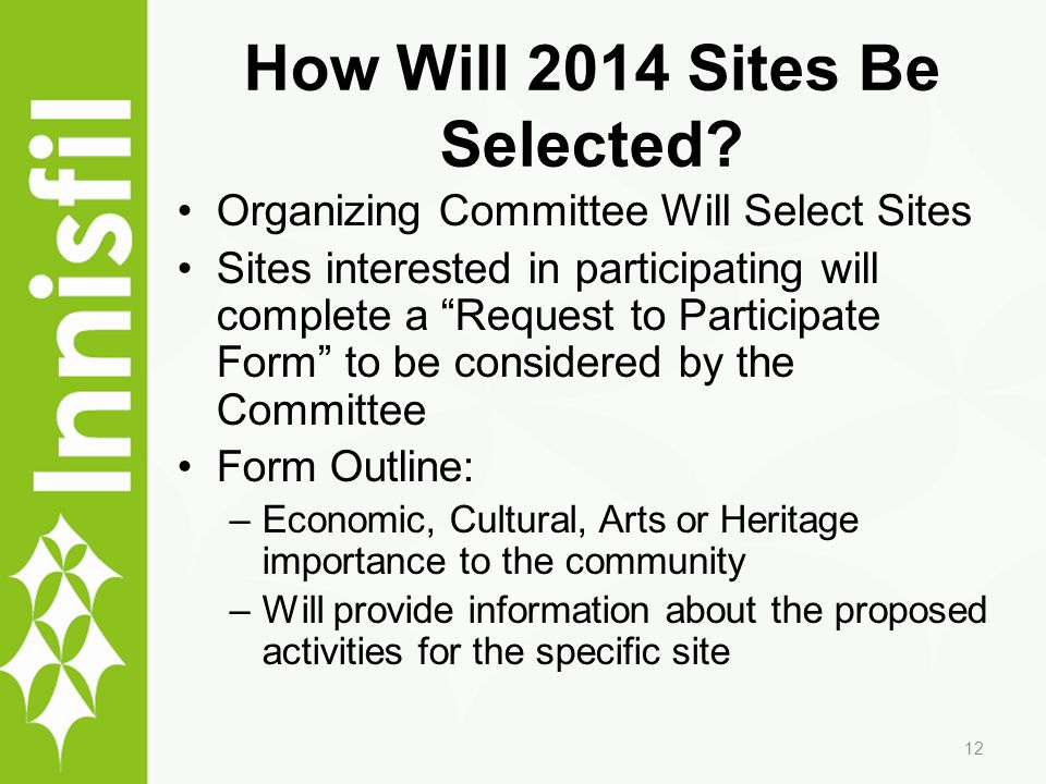 How Will 2014 Sites Be Selected? Organizing Committee Will Select Sites Sites interested in participating will complete a Request to Participate Form