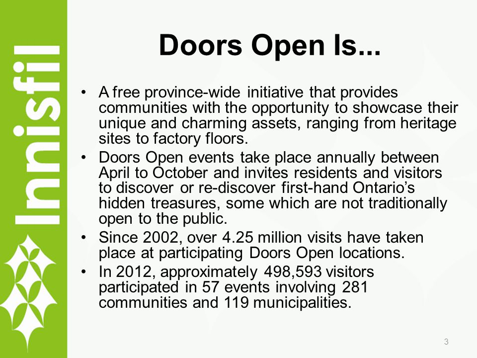 Doors Open Is... A free province-wide initiative that provides communities with the opportunity to showcase their unique and charming assets, ranging