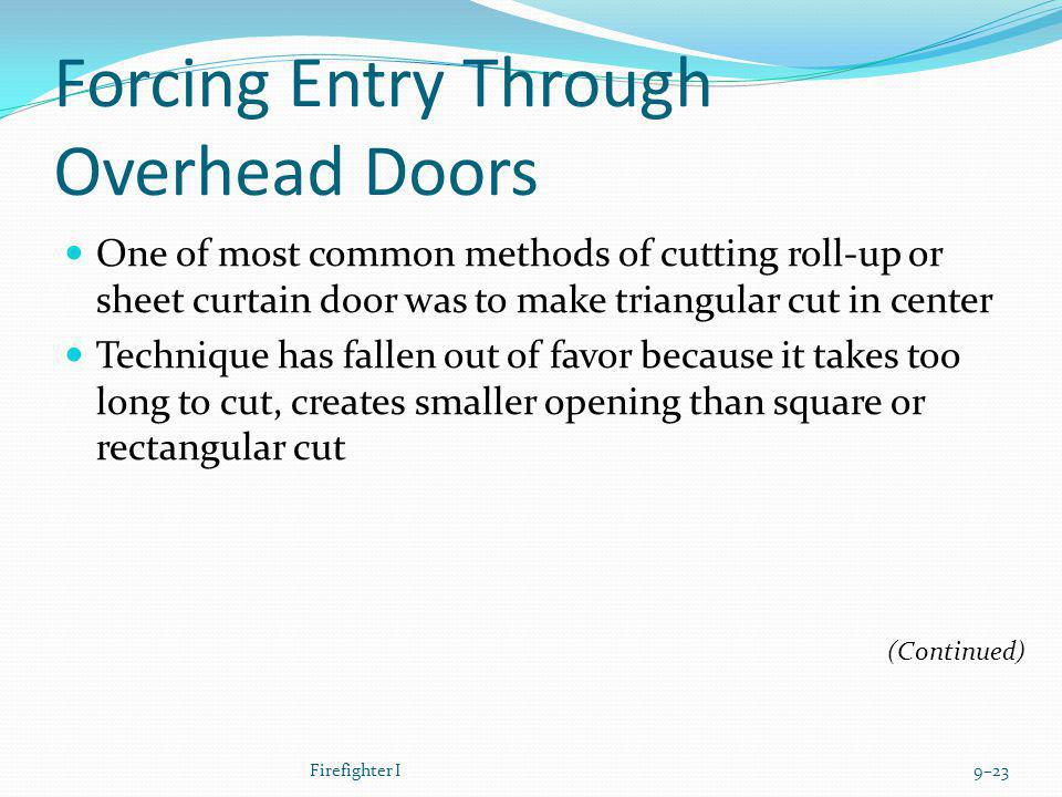 Forcing Entry Through Overhead Doors One of most common methods of cutting roll-up or sheet curtain door was to make triangular cut in center Techniqu