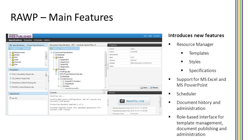 RAWP – Main Features Introduces new features Resource Manager Templates Styles Specifications Support for MS Excel and MS PowerPoint Scheduler Documen