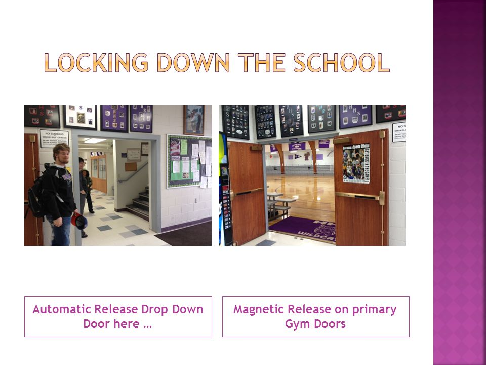 Automatic Release Drop Down Door here … Magnetic Release on primary Gym Doors