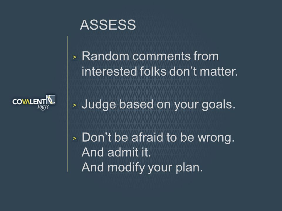 ASSESS Random comments from interested folks dont matter.