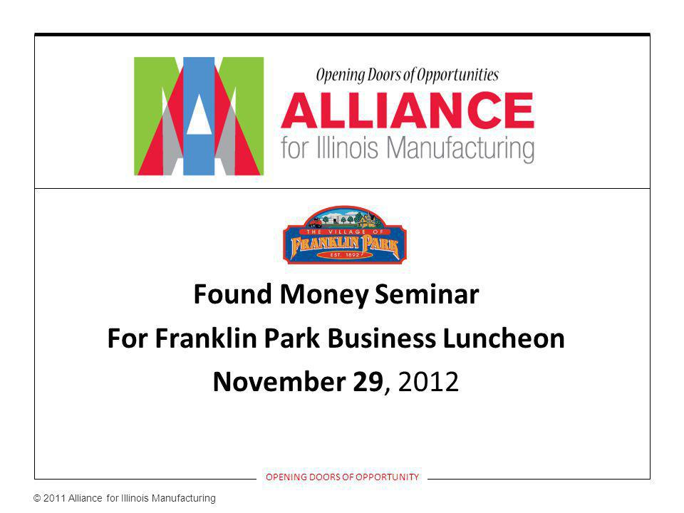 Phased Planning and Execution OPENING DOORS OF OPPORTUNITY A one hour meeting to Introduce the Alliance for Illinois Manufacturing Programs and Services.