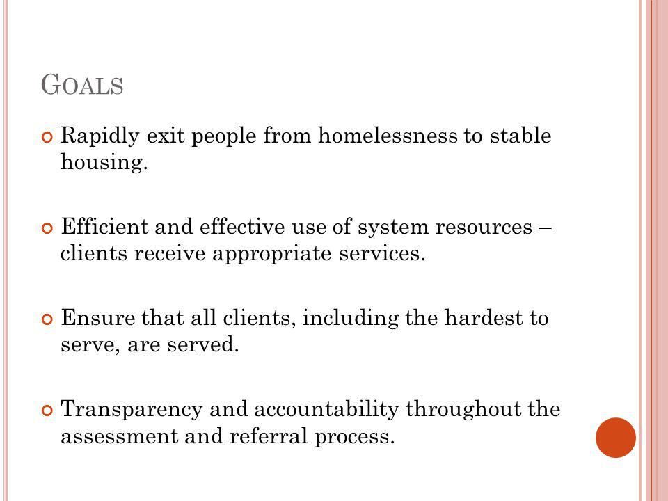 G OALS Rapidly exit people from homelessness to stable housing.