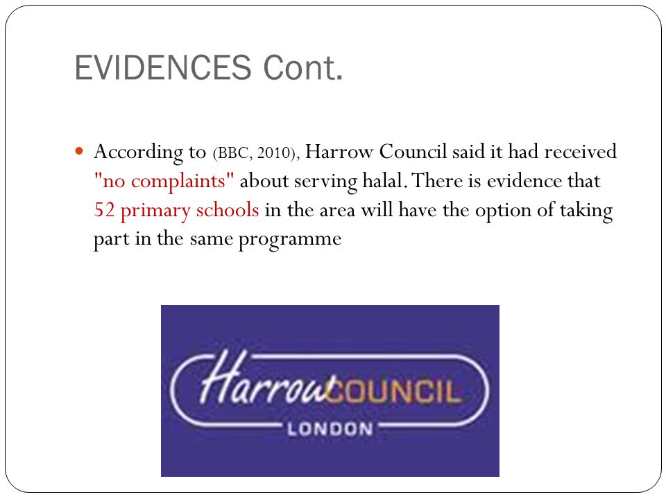 EVIDENCES Cont. According to (BBC, 2010), Harrow Council said it had received