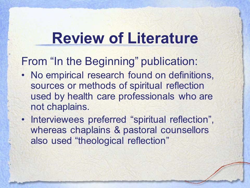 Review of Literature From In the Beginning publication: No empirical research found on definitions, sources or methods of spiritual reflection used by
