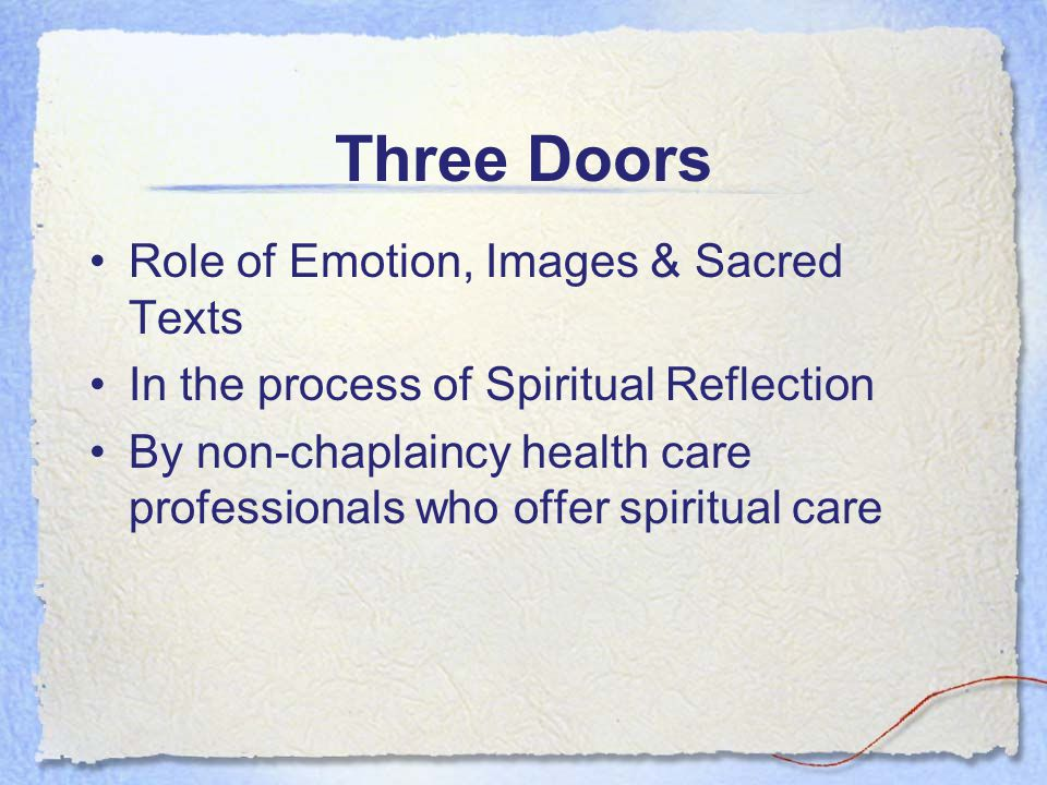 Role of Emotion, Images & Sacred Texts In the process of Spiritual Reflection By non-chaplaincy health care professionals who offer spiritual care