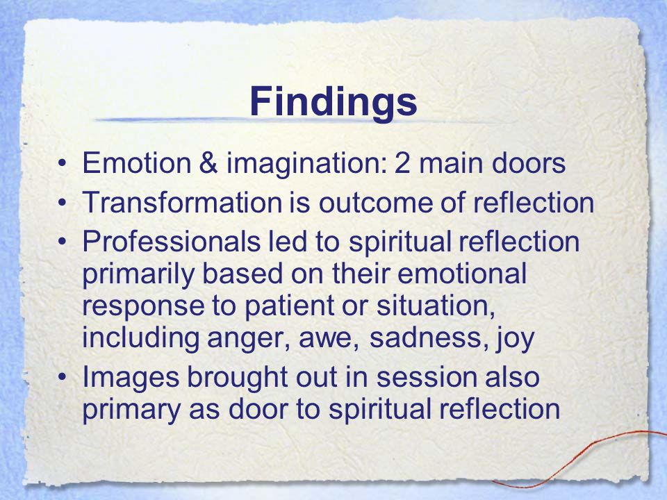 Emotion & imagination: 2 main doors Transformation is outcome of reflection Professionals led to spiritual reflection primarily based on their emotion