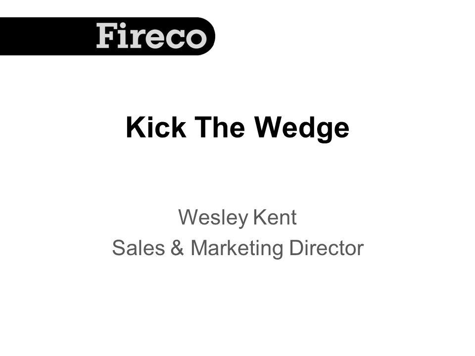 Kick The Wedge Wesley Kent Sales & Marketing Director