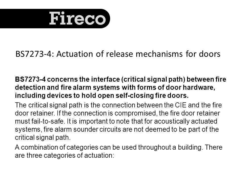 Category A Fail-to-safe when 12 specified faults or disablements on the fire system occurs.