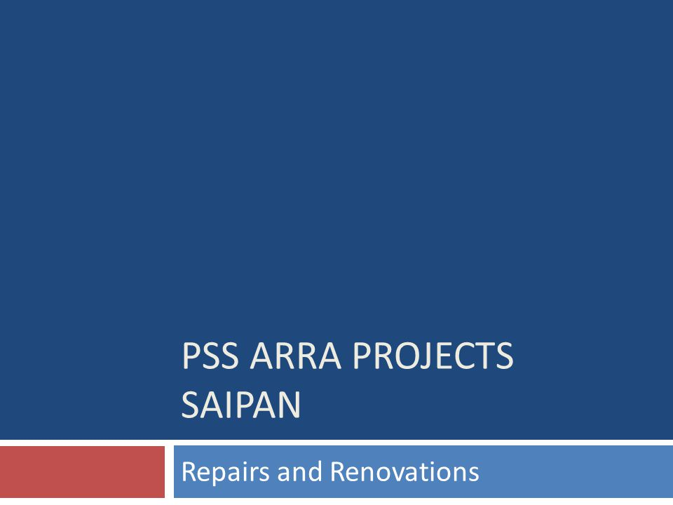 PSS ARRA PROJECTS SAIPAN Repairs and Renovations