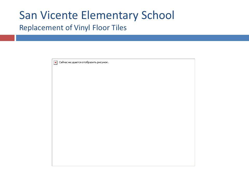 San Vicente Elementary School Replacement of Vinyl Floor Tiles
