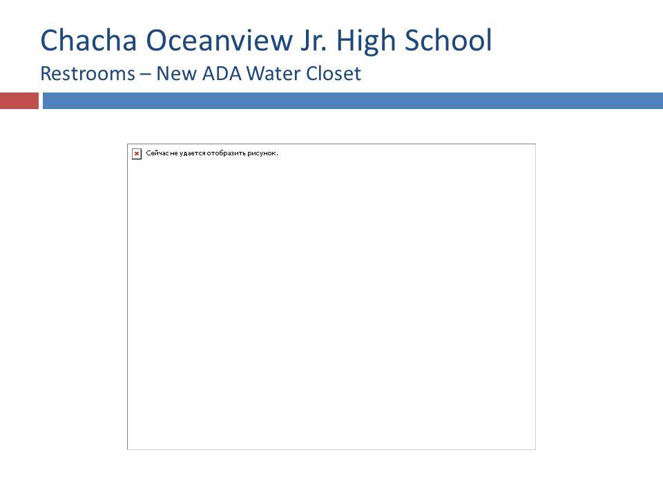 Chacha Oceanview Jr. High School Restrooms – New ADA Water Closet
