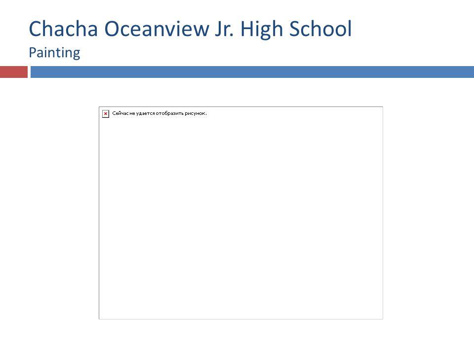 Chacha Oceanview Jr. High School Painting