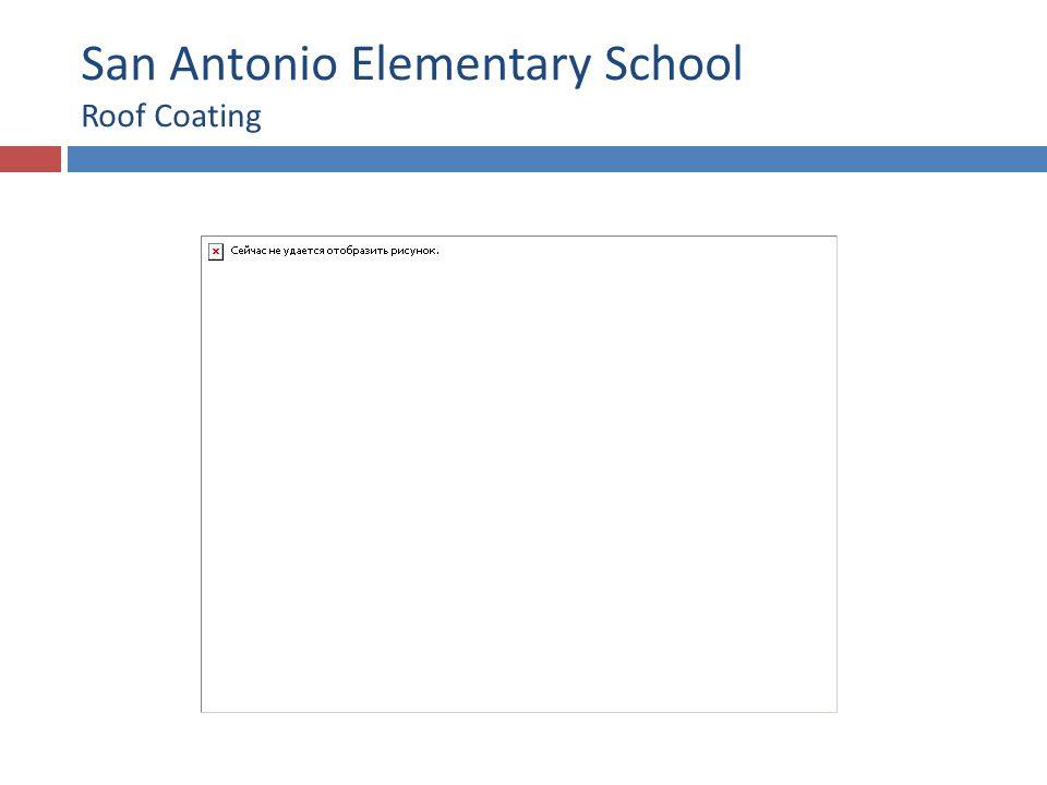 San Antonio Elementary School Roof Coating