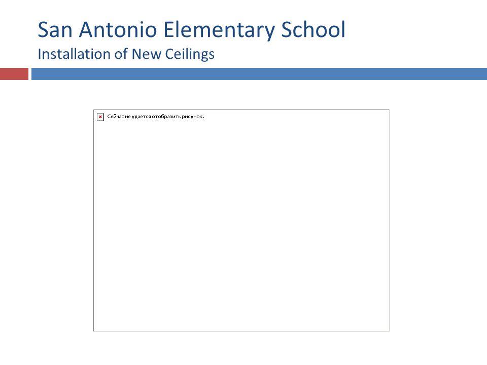 San Antonio Elementary School Installation of New Ceilings