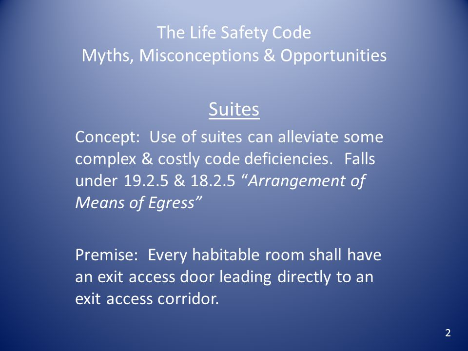 The Life Safety Code Myths, Misconceptions & Opportunities Suites Concept: Use of suites can alleviate some complex & costly code deficiencies. Falls