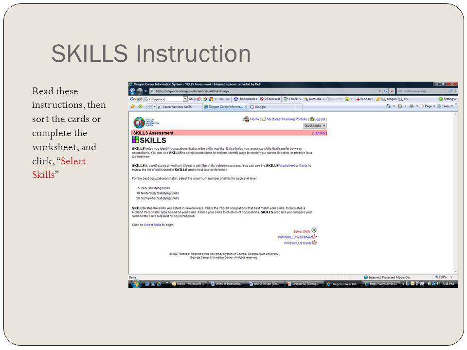 SKILLS Instruction Read these instructions, then sort the cards or complete the worksheet, and click, Select Skills