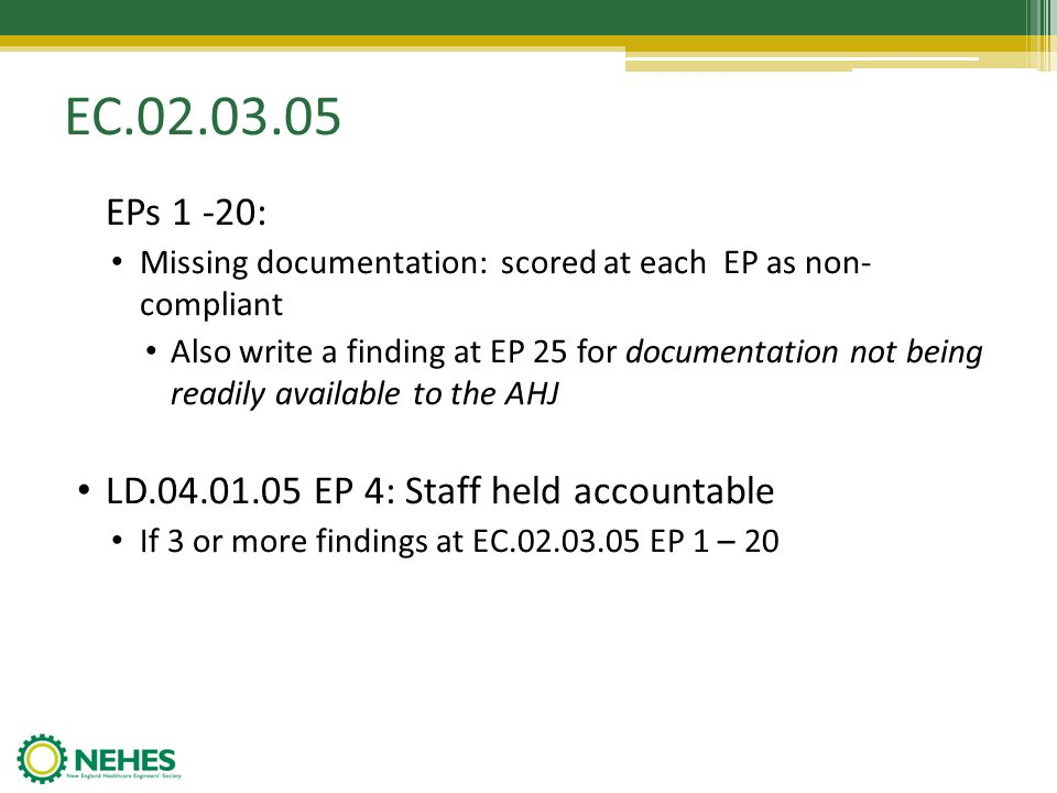 EC.02.03.05 EPs 1 -20: Missing documentation: scored at each EP as non- compliant Also write a finding at EP 25 for documentation not being readily av