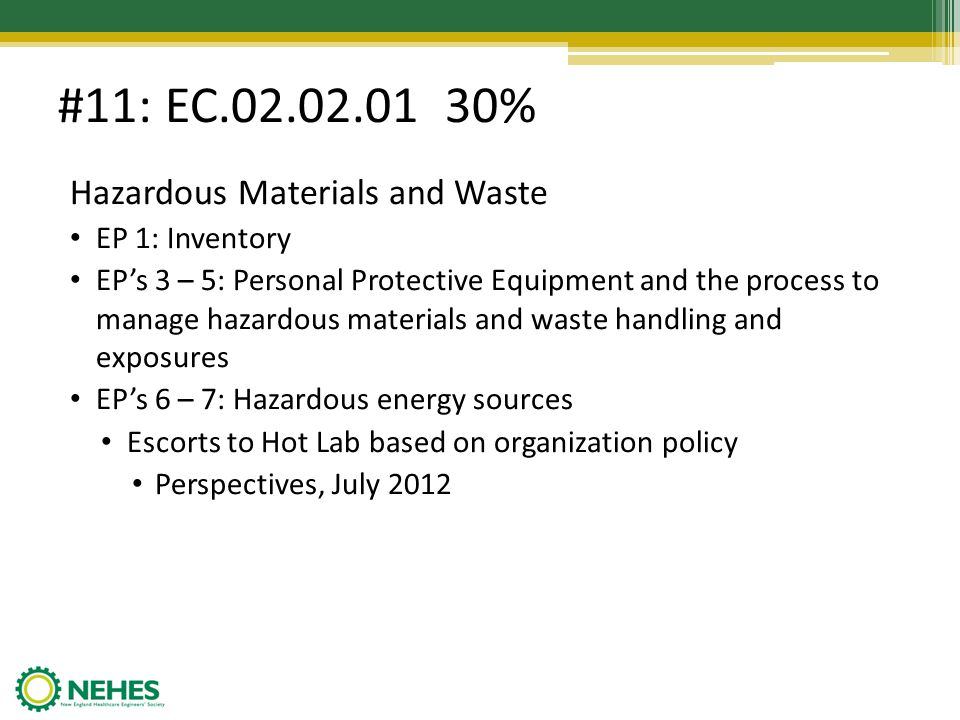 #11: EC.02.02.01 30% Hazardous Materials and Waste EP 1: Inventory EPs 3 – 5: Personal Protective Equipment and the process to manage hazardous materi