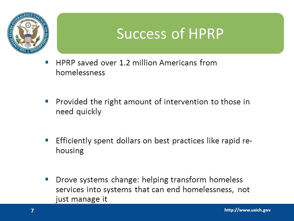 http://www.usich.gov 8 Lessons Learned from HPRP Make the most impact by rapidly finding permanent housing for people who have just fallen into homelessness using short-term interventions.