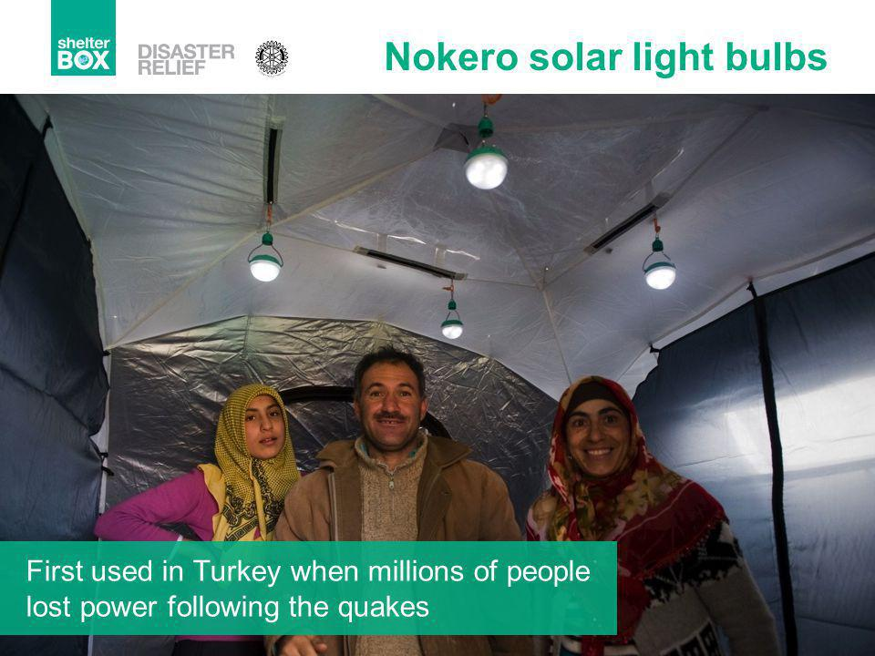 Nokero solar light bulbs First used in Turkey when millions of people lost power following the quakes