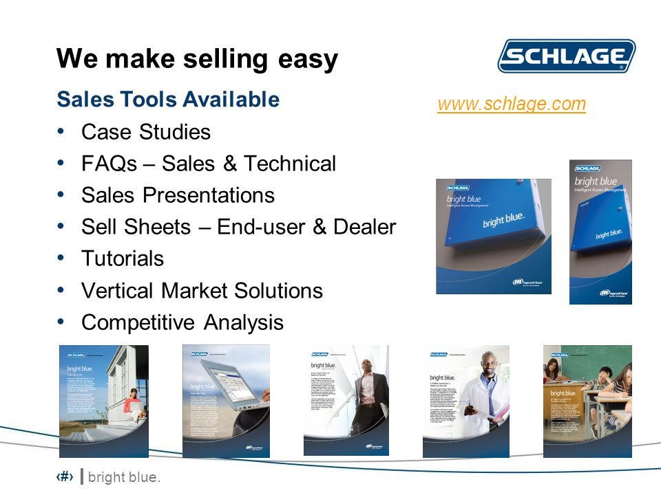 bright blue. 15 We make selling easy Case Studies FAQs – Sales & Technical Sales Presentations Sell Sheets – End-user & Dealer Tutorials Vertical Mark