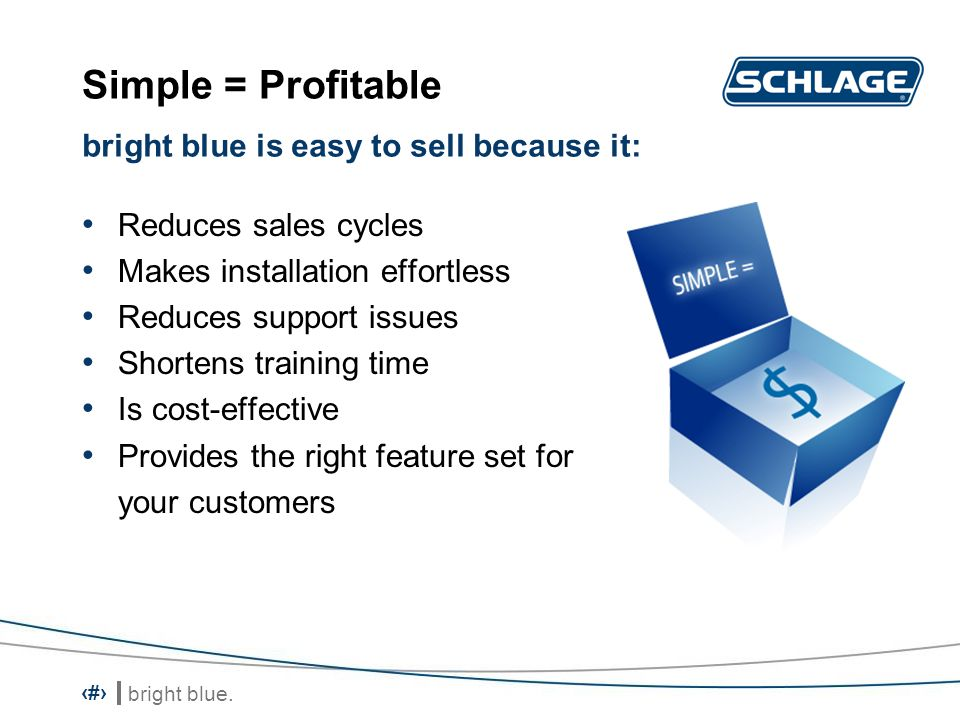 bright blue. 8 Reduces sales cycles Makes installation effortless Reduces support issues Shortens training time Is cost-effective Provides the right f