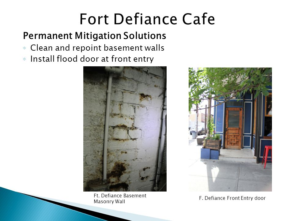 Permanent Mitigation Solutions Clean and repoint basement walls Install flood door at front entry Ft.