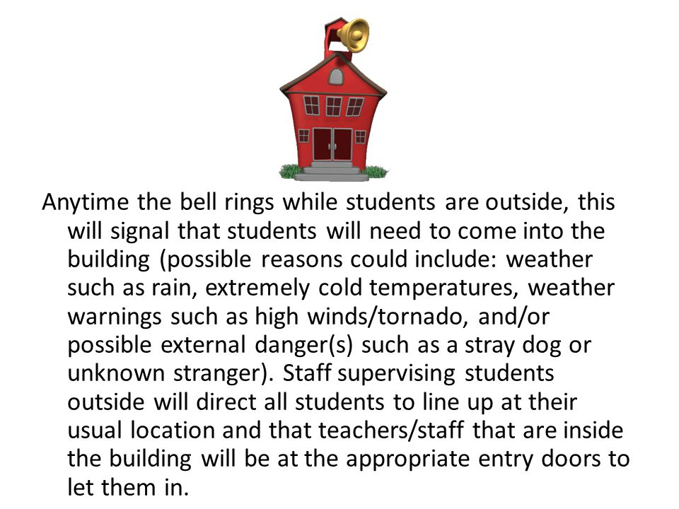 In the case of the Tornado Drill – An announcement will be made over the PA system and will indicate that we need to follow the procedures for a tornado drill.