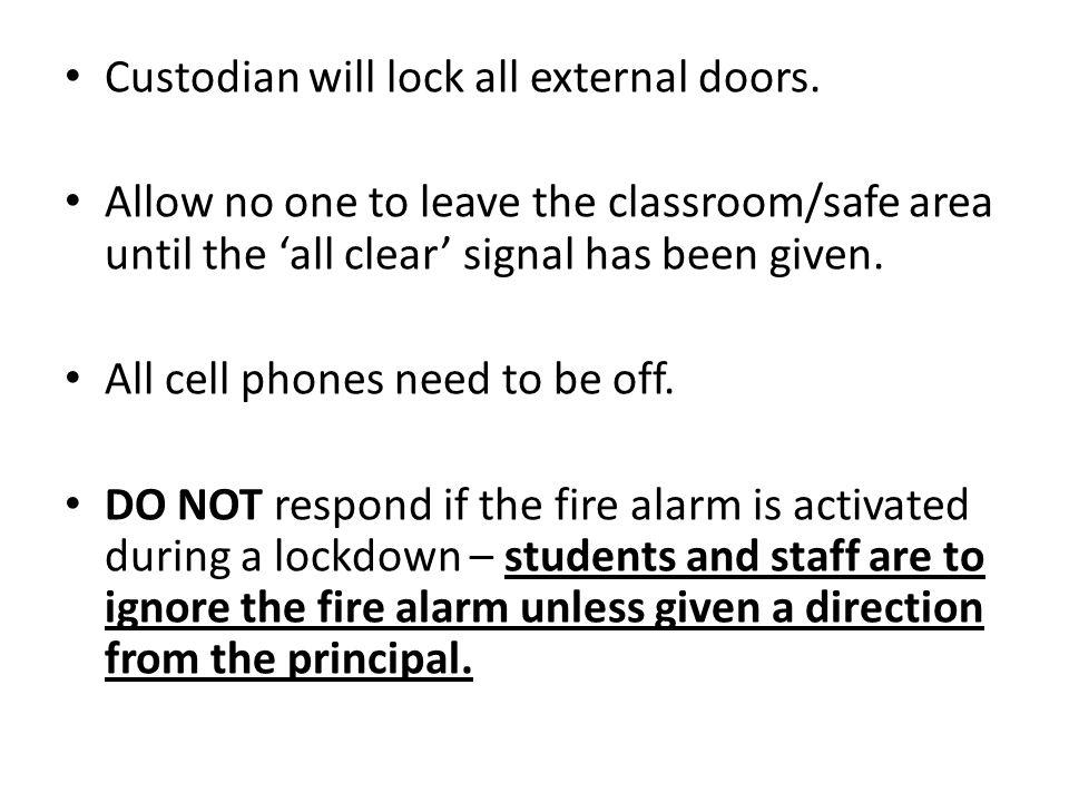 Custodian will lock all external doors.