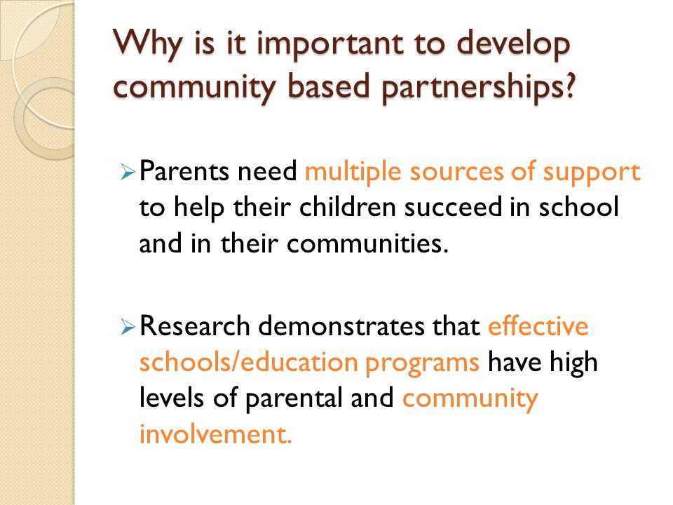 Why is it important to develop community based partnerships.
