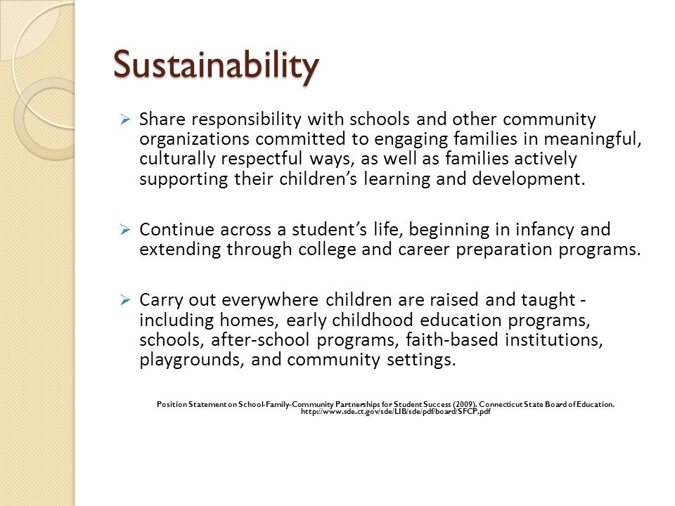 Sustainability Share responsibility with schools and other community organizations committed to engaging families in meaningful, culturally respectful