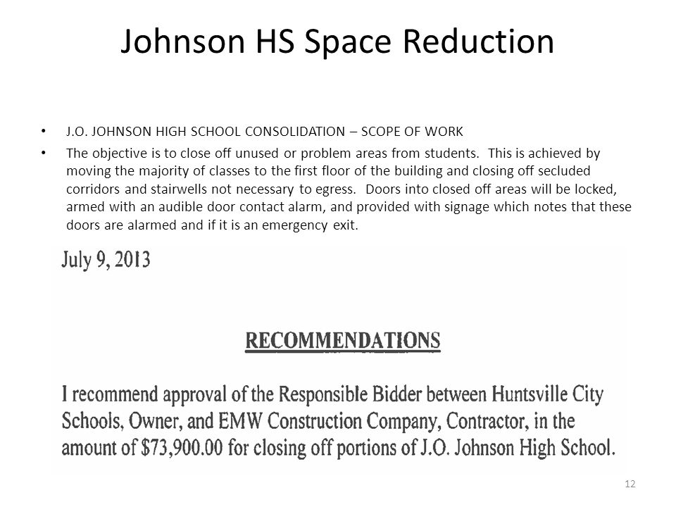 Johnson HS Space Reduction J.O. JOHNSON HIGH SCHOOL CONSOLIDATION – SCOPE OF WORK The objective is to close off unused or problem areas from students.