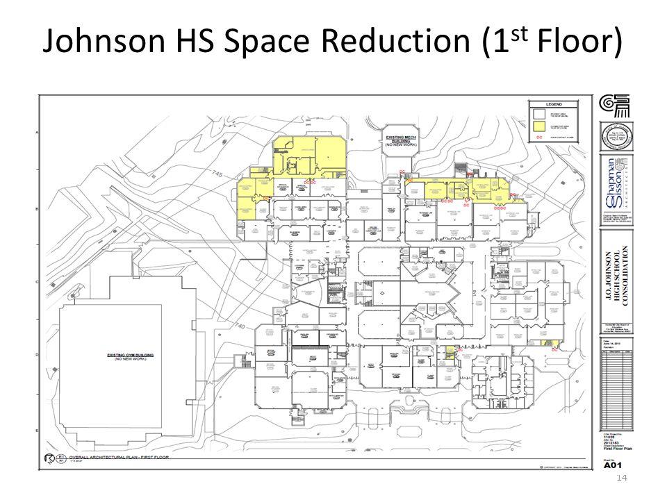 Johnson HS Space Reduction (1 st Floor) 14