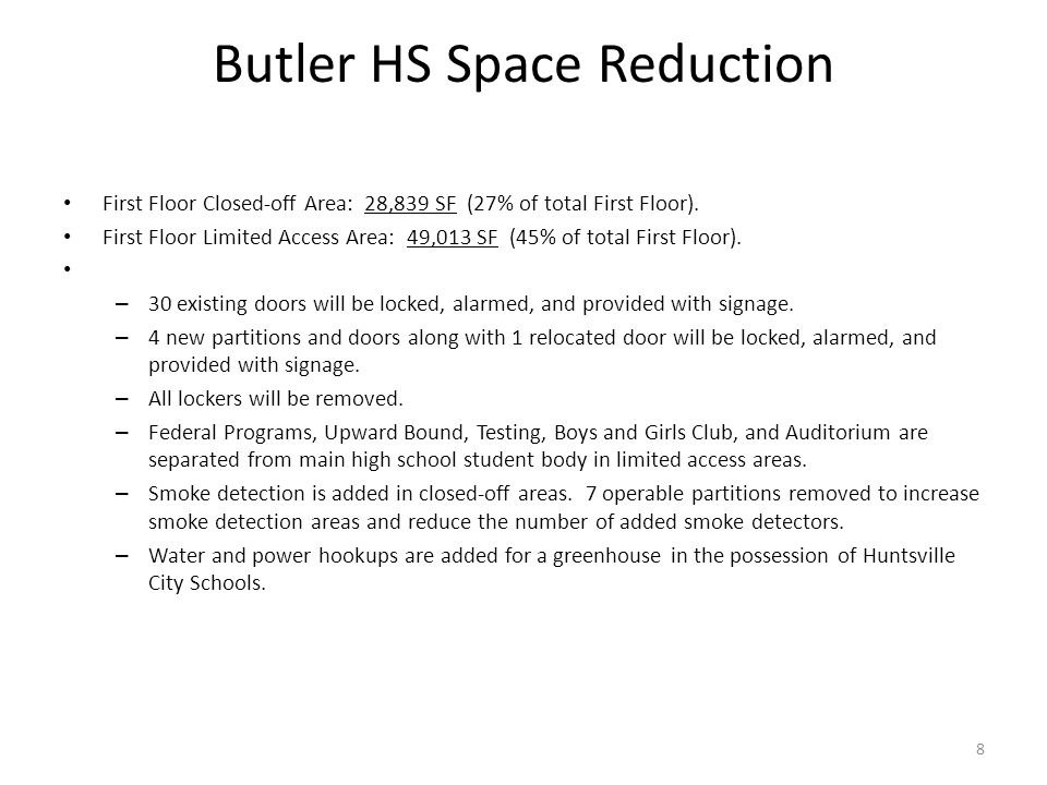 Butler HS Space Reduction First Floor Closed-off Area: 28,839 SF (27% of total First Floor). First Floor Limited Access Area: 49,013 SF (45% of total