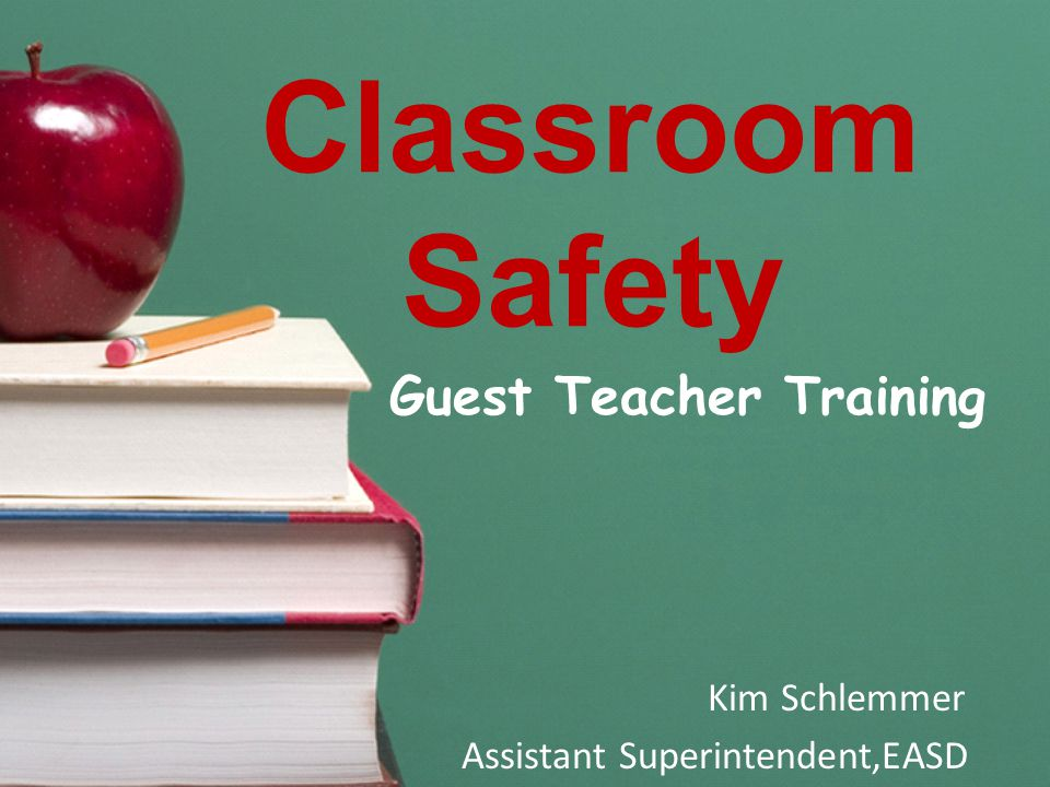 Classroom Safety Guest Teacher Training Kim Schlemmer Assistant Superintendent,EASD