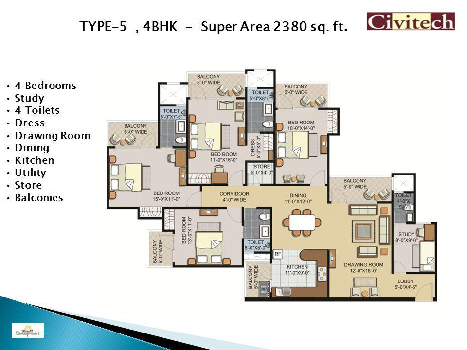 4 Bedrooms Study 4 Toilets Dress Drawing Room Dining Kitchen Utility Store Balconies TYPE-5, 4BHK - Super Area 2380 sq.
