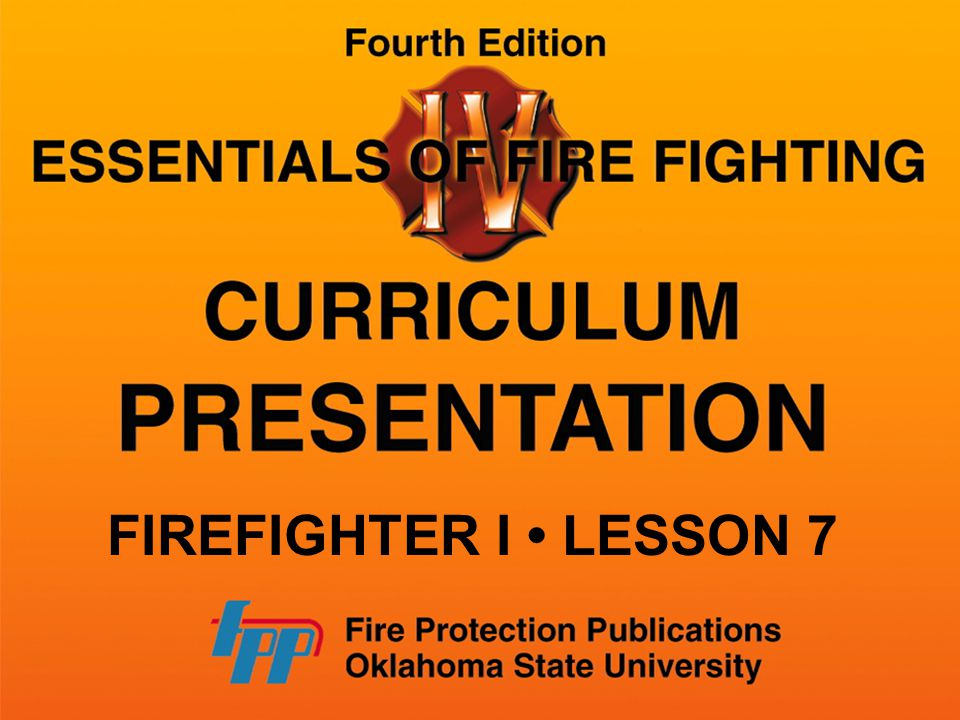 FIREFIGHTER I LESSON 7