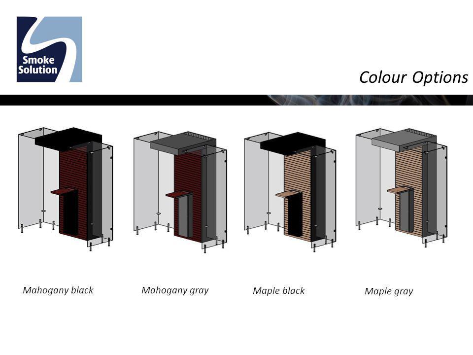 Colour Options Maple black Maple gray Mahogany blackMahogany gray