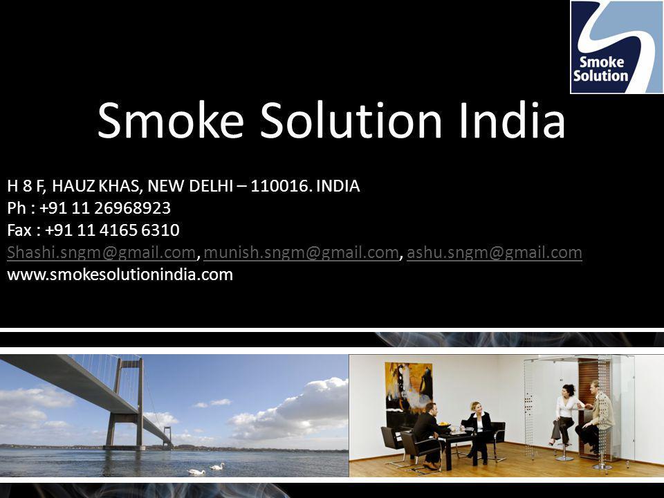 Smoke Solution India H 8 F, HAUZ KHAS, NEW DELHI – 110016.