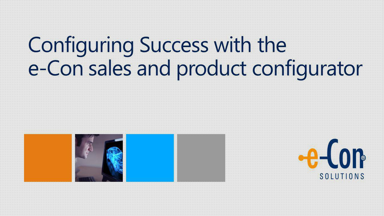 Configuring Success with the e-Con sales and product configurator