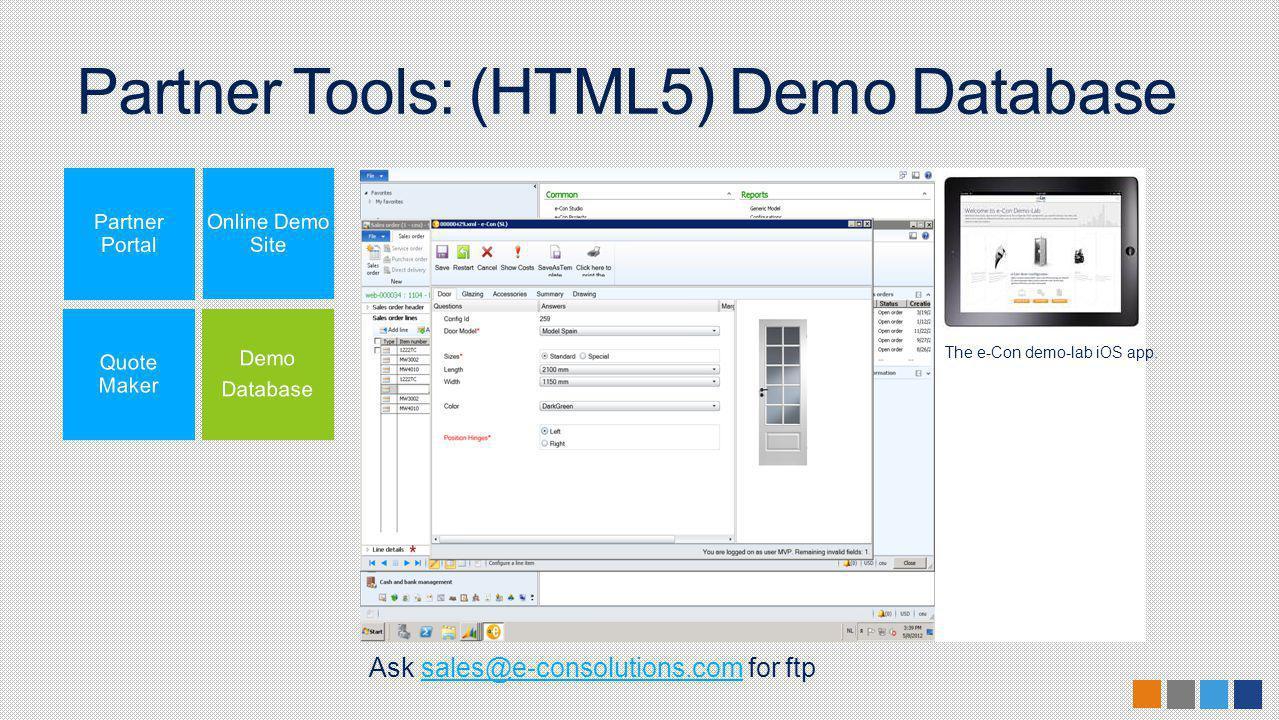 Partner Tools: (HTML5) Demo Database Ask sales@e-consolutions.com for ftpsales@e-consolutions.com The e-Con demo-lab iOS app.